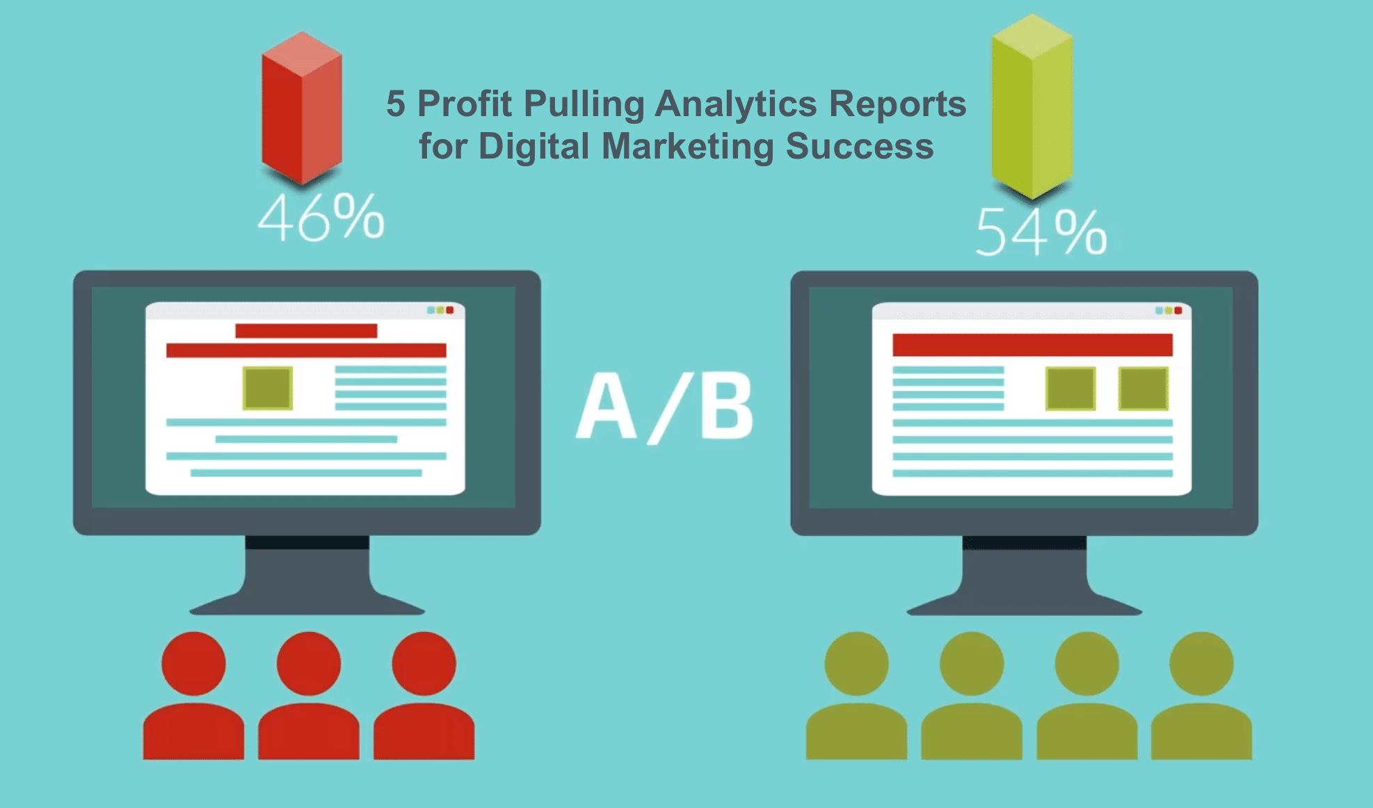 5 Profit Pulling Analytics Reports for Digital Marketing Success
