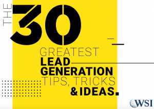 "Our new eBook, ""The 30 Greatest Lead Generation Tips, Tricks & Ideas"" is your key to maximum business growth and is available now for download!"