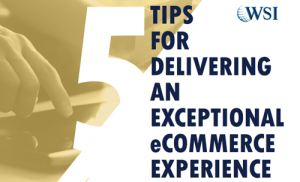 tips for delivering an exceptional ecommerce experience