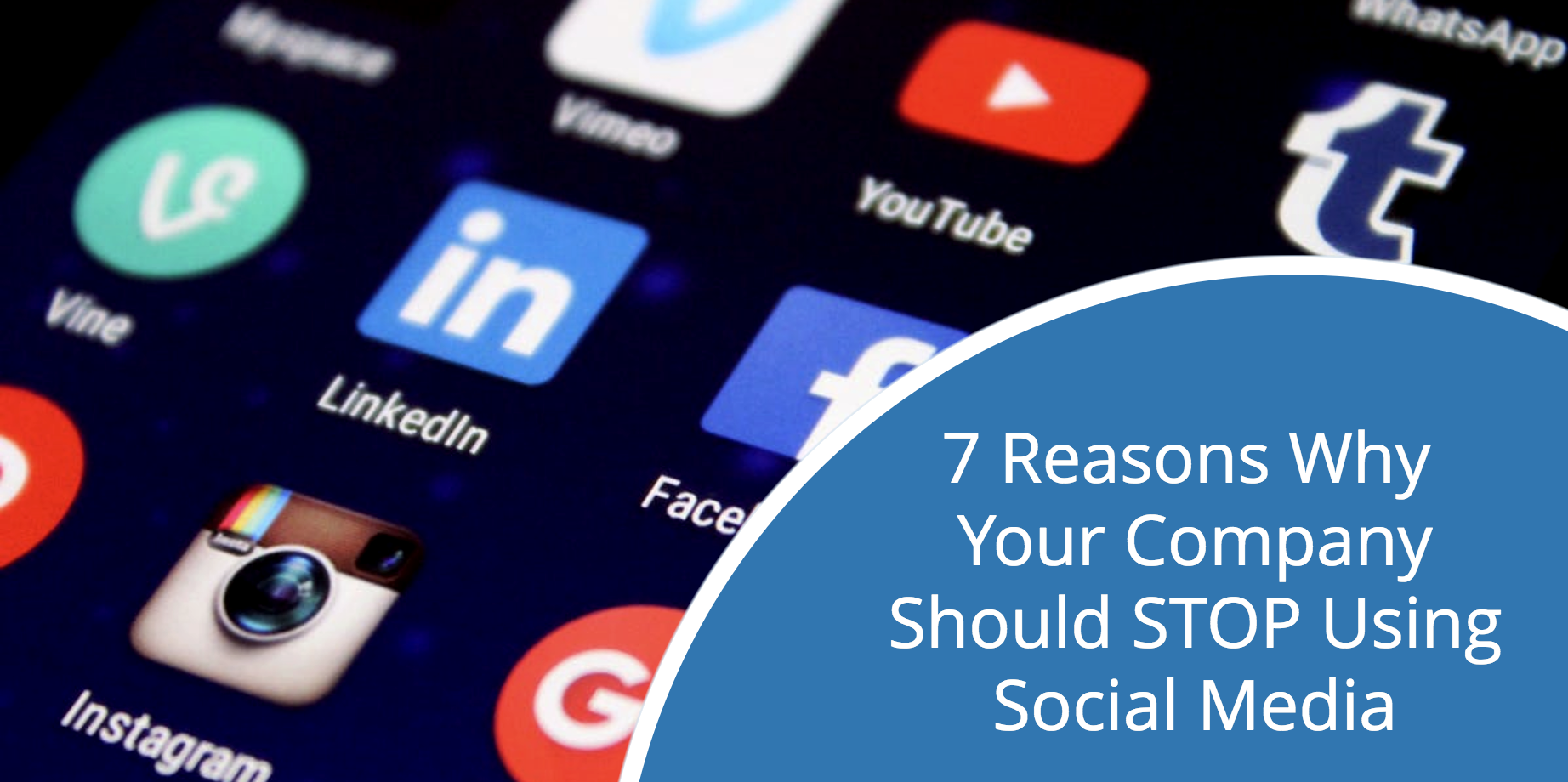 7 Reasons Why Your Company Should STOP Using Social Media Today