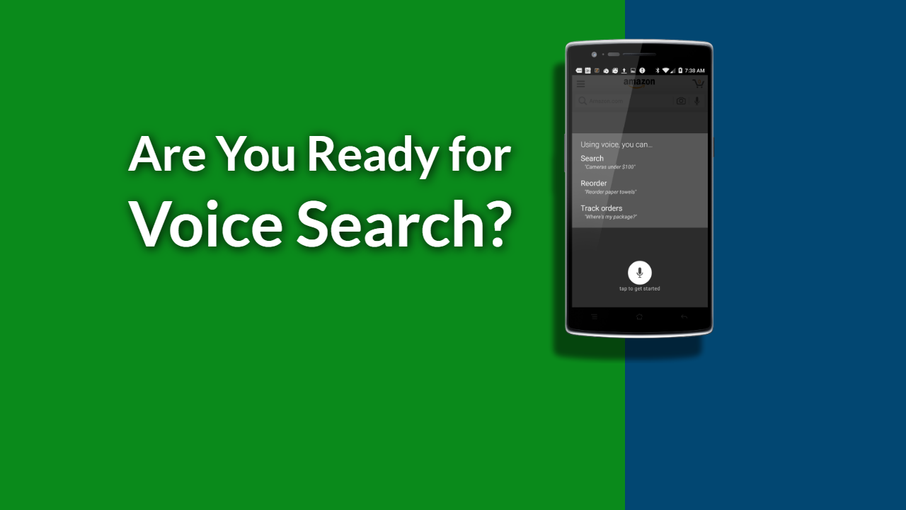 Voice Search is Here to Stay – Is Your Business Ready for it?