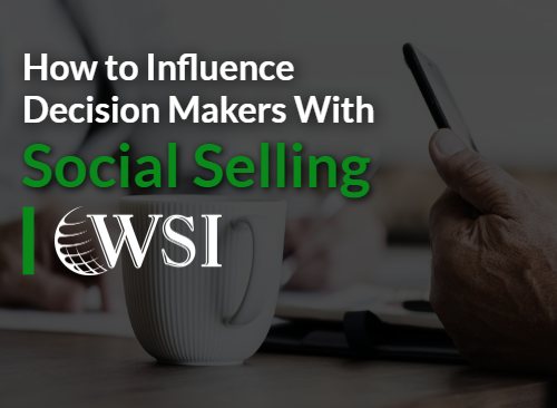 Influence Decision Makers Using LinkedIn: Social Selling Is In