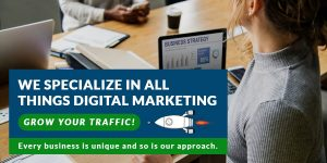 We specialize in all things digital marketing