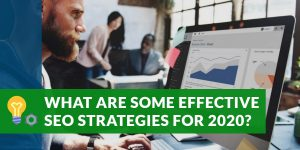 What are some effective SEO strategies for 2020? | WSI Ottawa