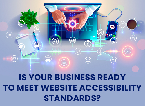 Is Your Business Ready to Meet Website Accessibility Standards?